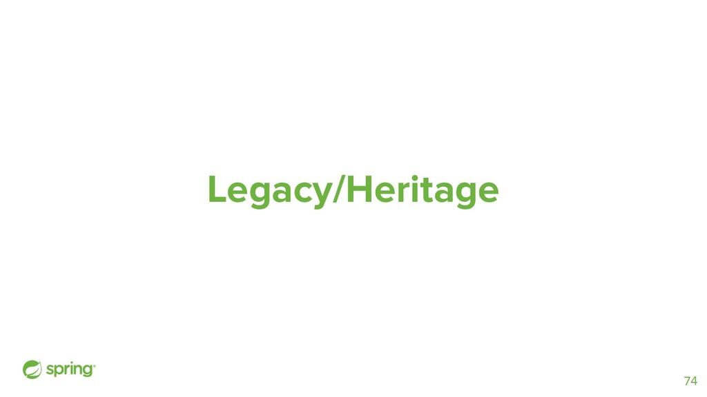 Legacy/Heritage 74