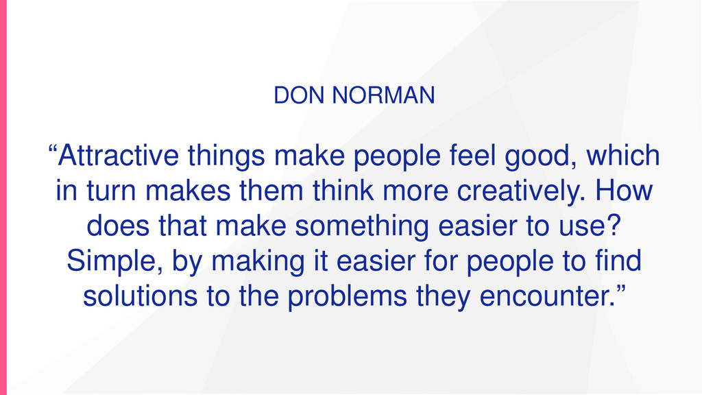 """DON NORMAN """"Attractive things make people feel ..."""