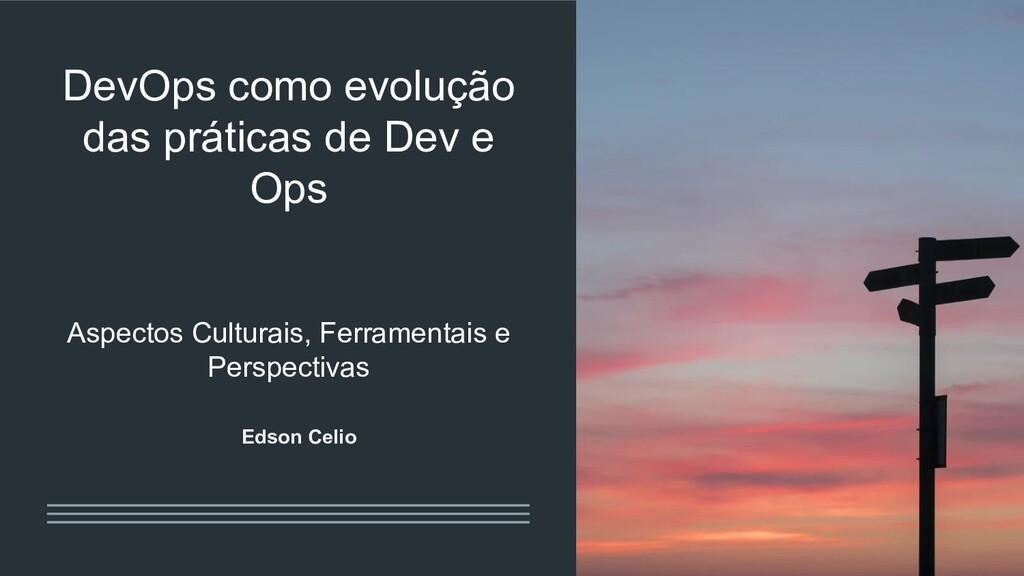 DevOps como evolução das práticas de Dev e Ops ...