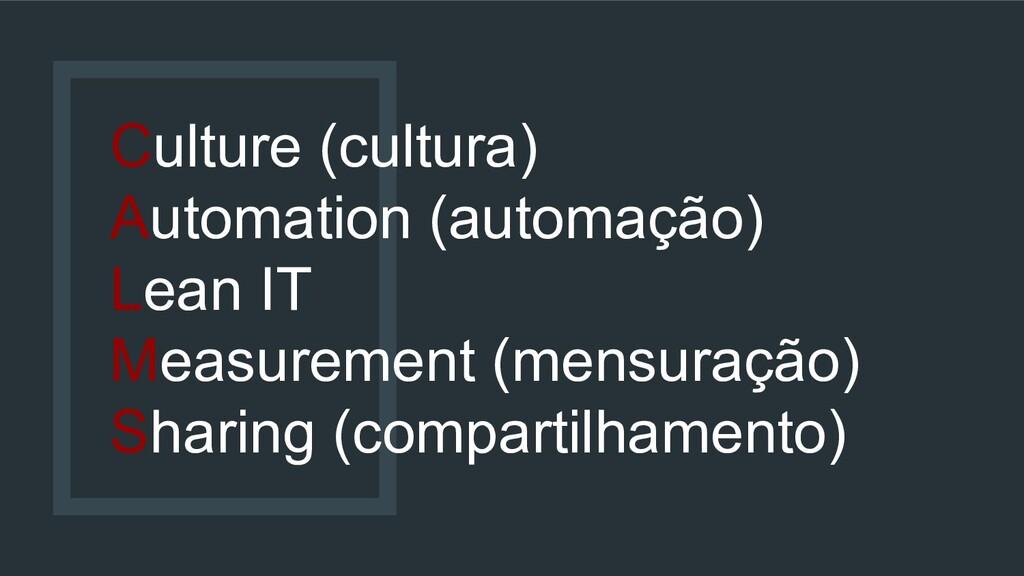 Culture (cultura) Automation (automação) Lean I...