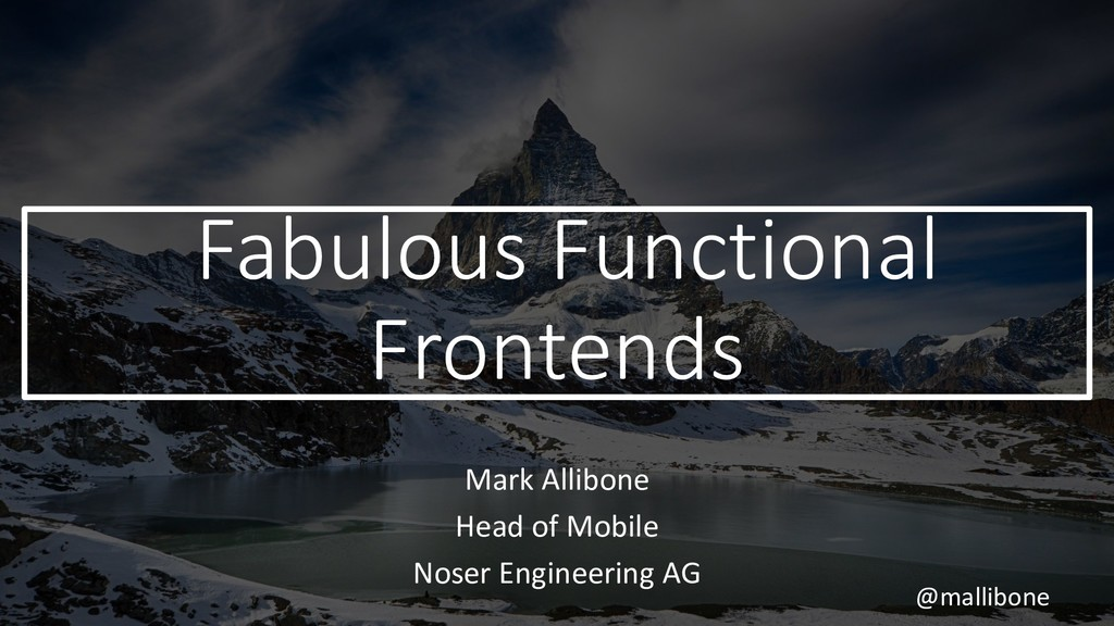 @mallibone Fabulous Functional Frontends Mark A...