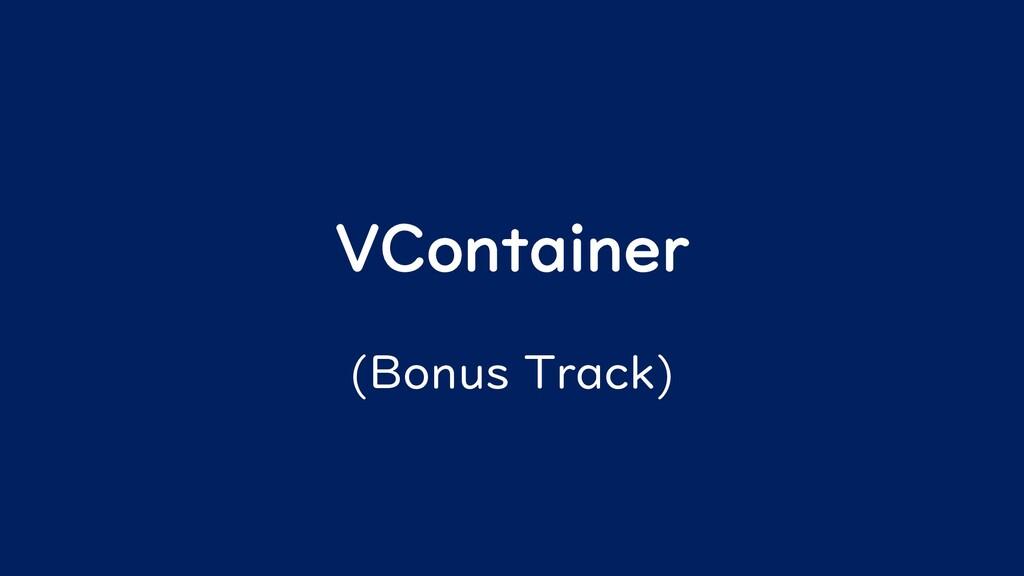 VContainer (Bonus Track)