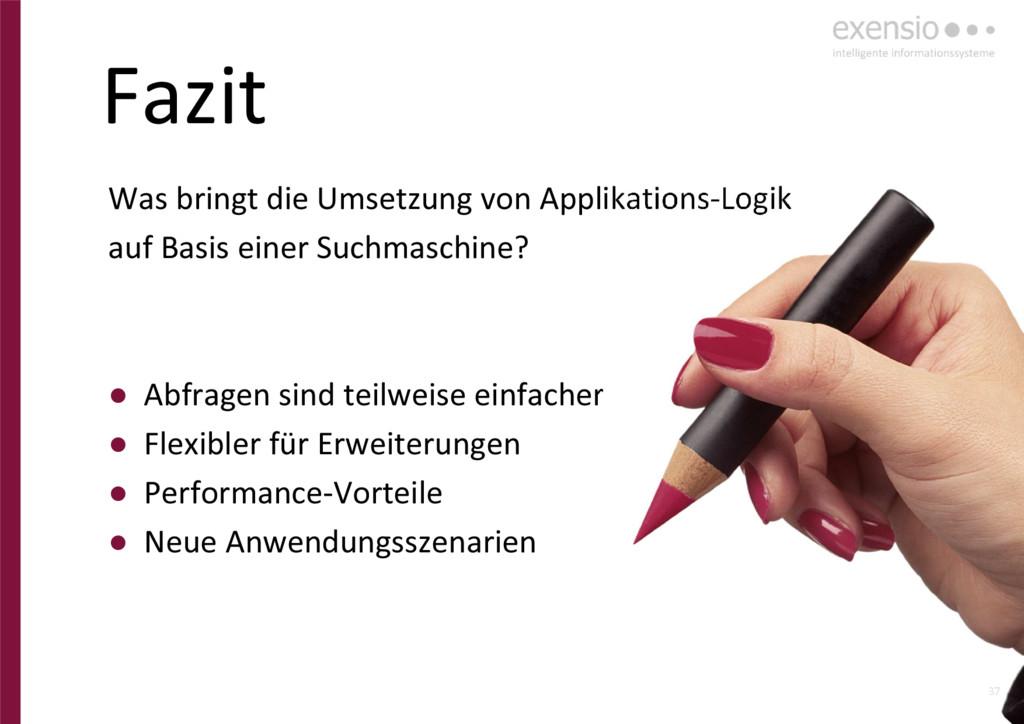 37 Fazit Was bringt die Umsetzung von Applikati...