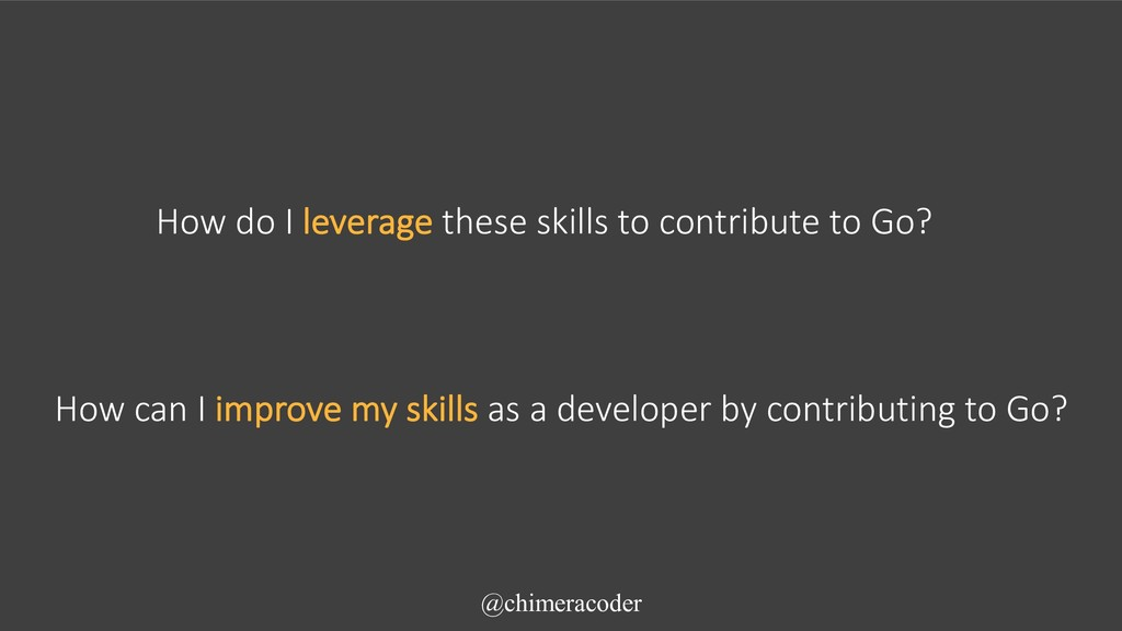 How do I leverage these skills to contribute to...
