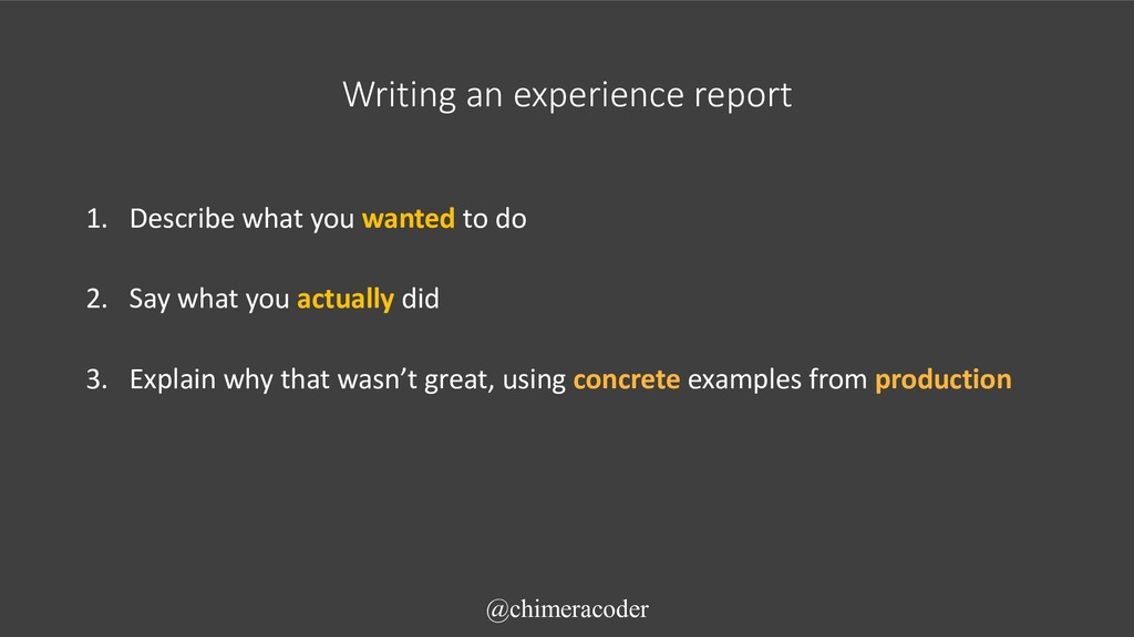 Writing an experience report 1. Describe what y...
