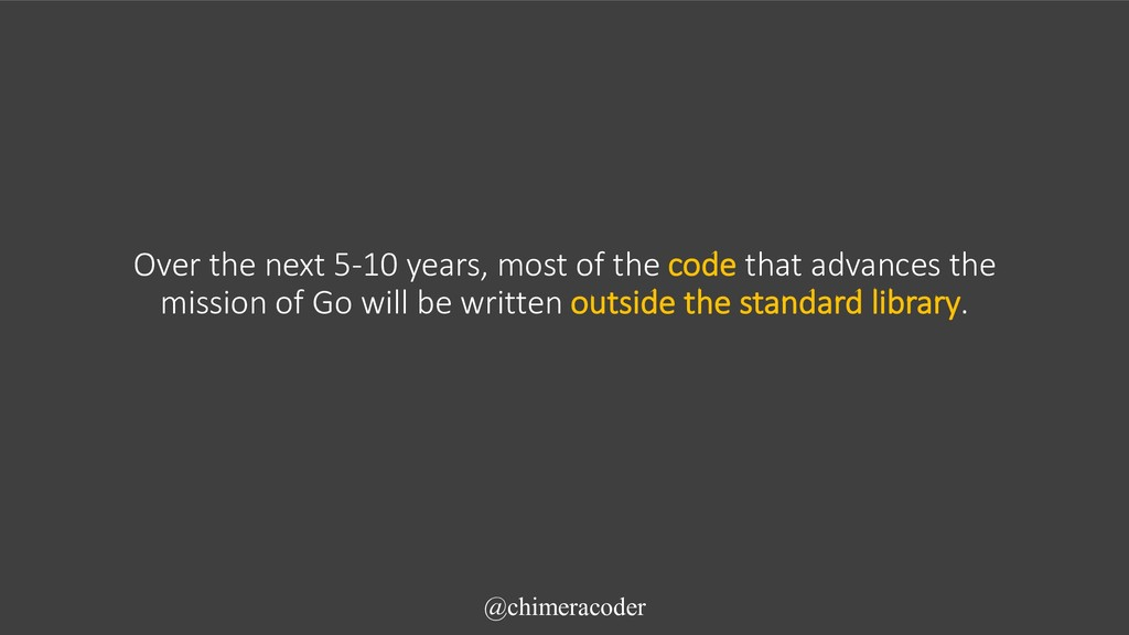 Over the next 5-10 years, most of the code that...