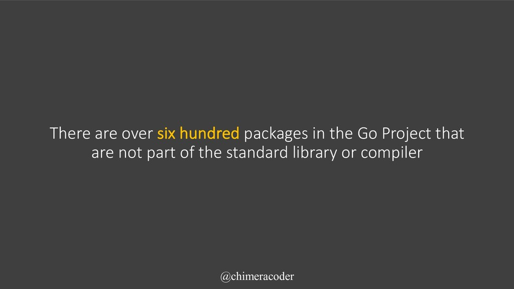 There are over six hundred packages in the Go P...