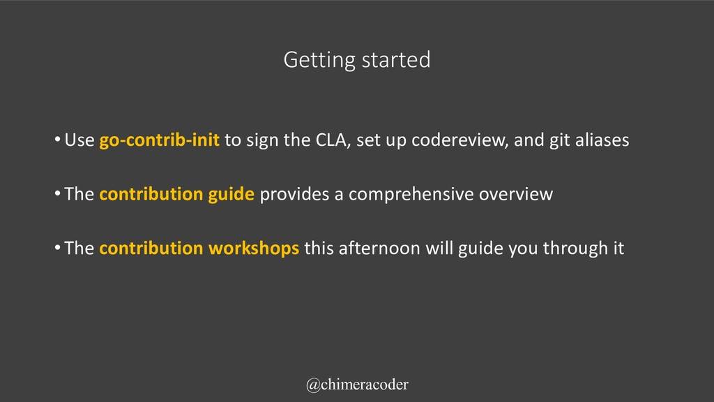 Getting started •Use go-contrib-init to sign th...