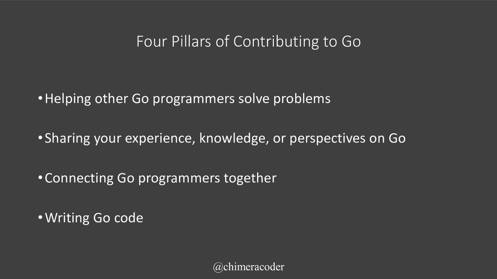•Helping other Go programmers solve problems •S...