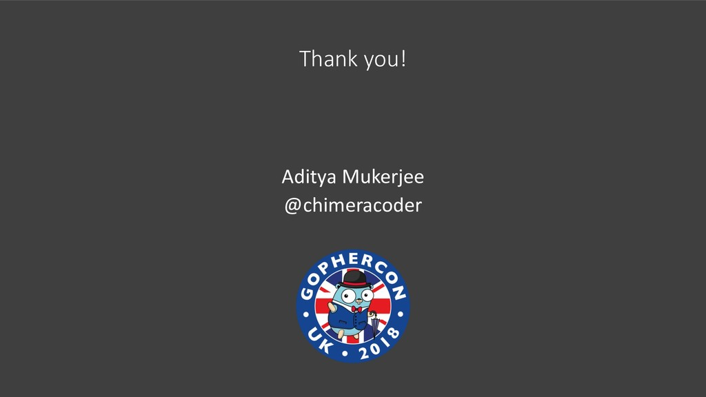 Thank you! Aditya Mukerjee @chimeracoder