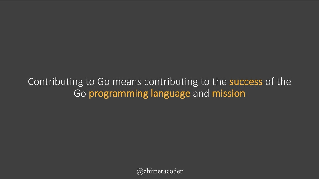 Contributing to Go means contributing to the su...