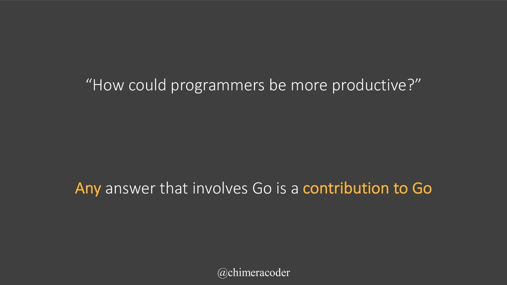 """""""How could programmers be more productive?"""" @ch..."""