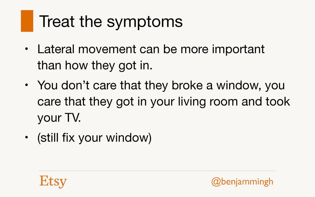 @benjammingh Treat the symptoms • Lateral movem...