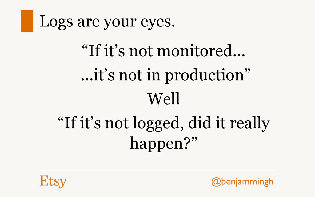 """@benjammingh Logs are your eyes. """"If it's not m..."""