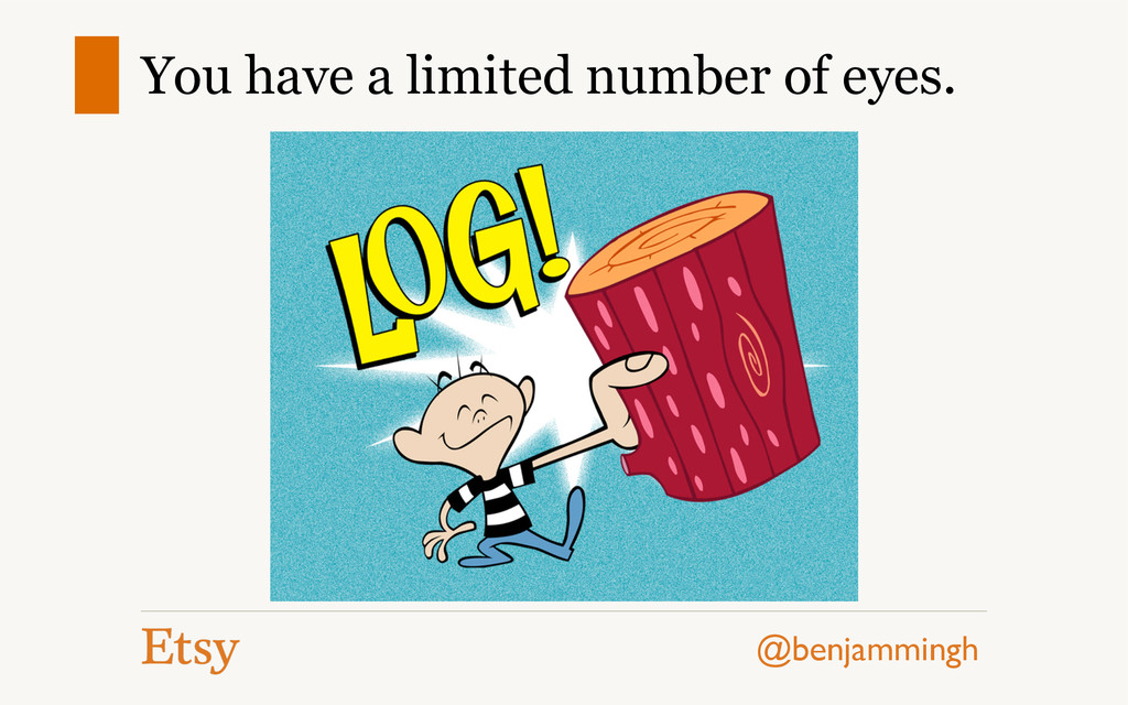 @benjammingh You have a limited number of eyes.