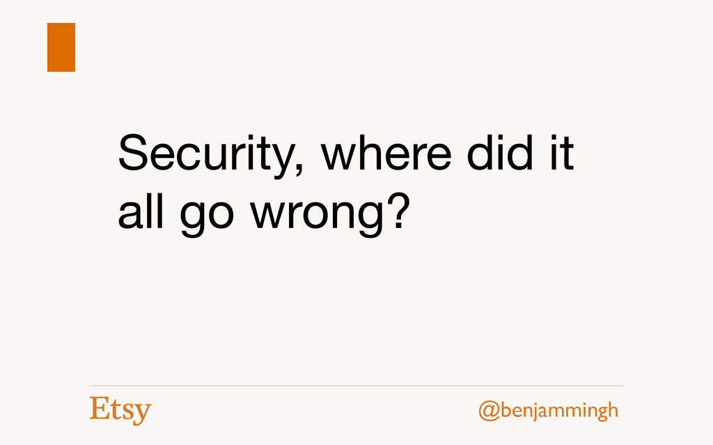 @benjammingh Security, where did it all go wron...