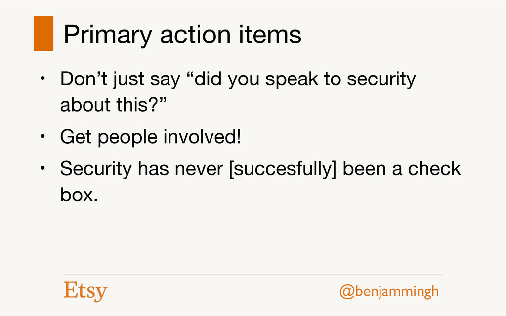 @benjammingh Primary action items • Don't just ...