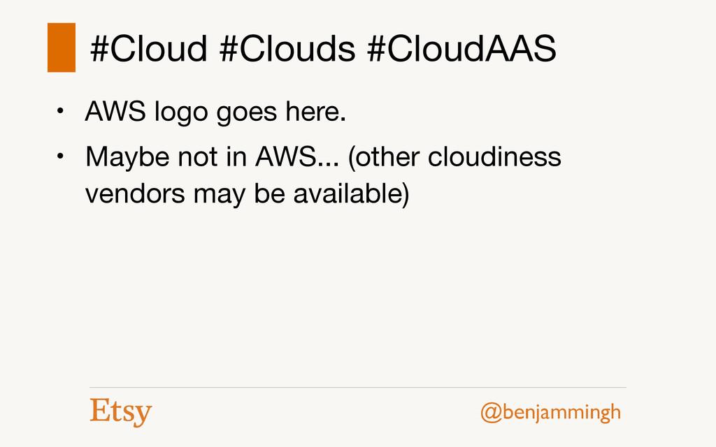 @benjammingh #Cloud #Clouds #CloudAAS • AWS log...