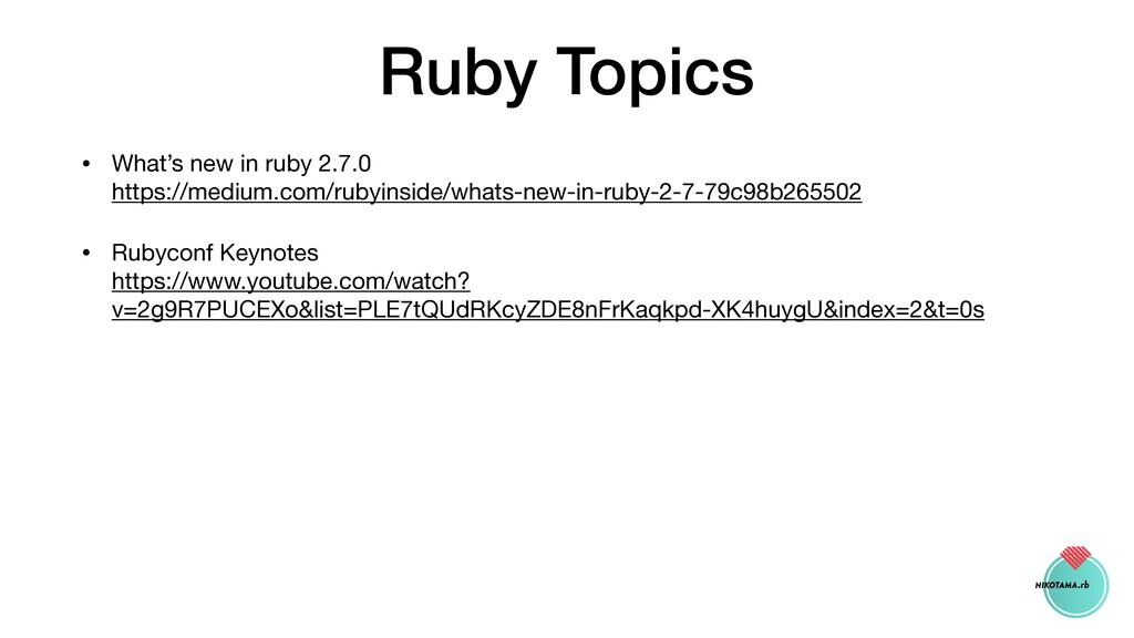 Ruby Topics • What's new in ruby 2.7.0 https:/...