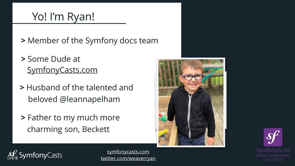 > Member of the Symfony docs team  > Some Dude...