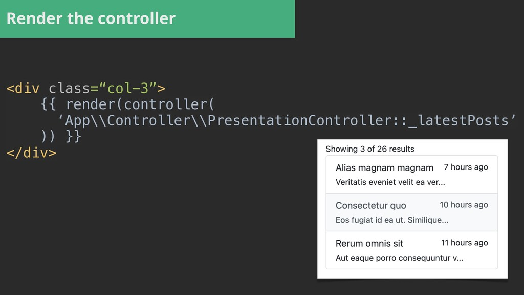 "<div class=""col-3"">   {{ render(controller(   '..."