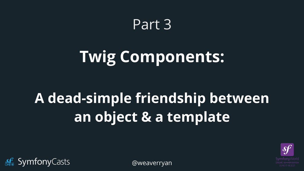 Twig Components:   A dead-simple friendship bet...