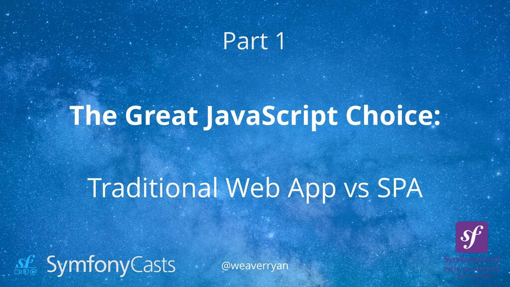 The Great JavaScript Choice:   Traditional Web ...