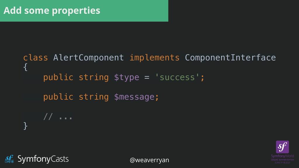 Add some properties class AlertComponent implem...