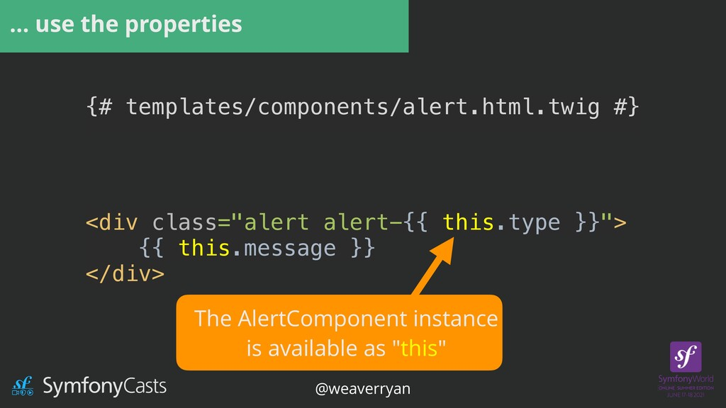 … use the properties {# templates/components/al...