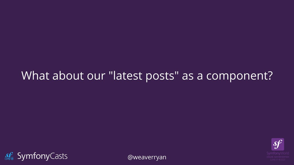 """What about our """"latest posts"""" as a component? @..."""
