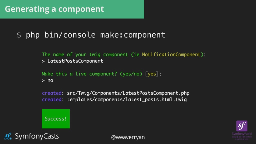 Generating a component $ php bin/console make:c...