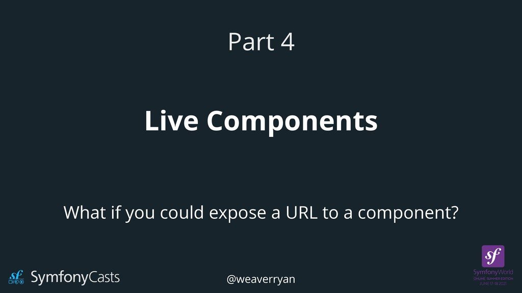 Live Components Part 4 What if you could expose...
