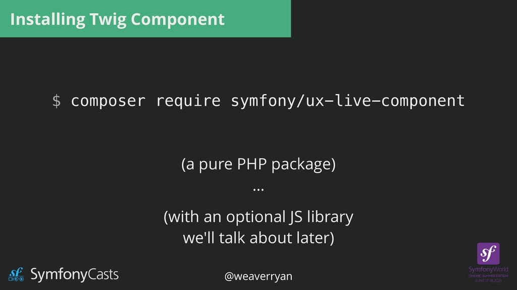 Installing Twig Component $ composer require sy...