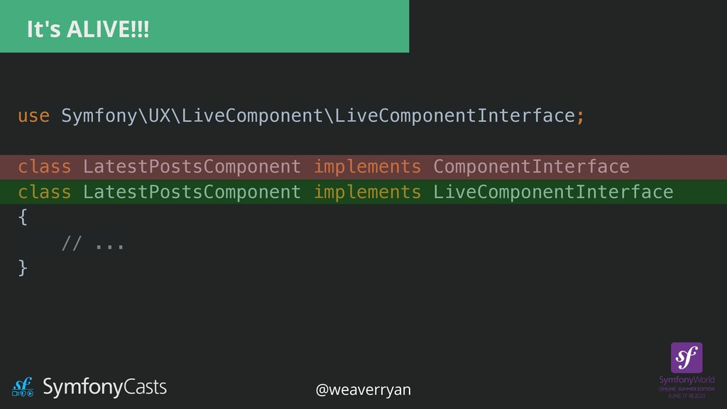 It's ALIVE!!! use Symfony\UX\LiveComponent\Live...