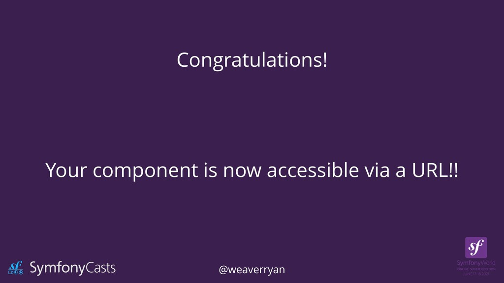 Congratulations! Your component is now accessib...