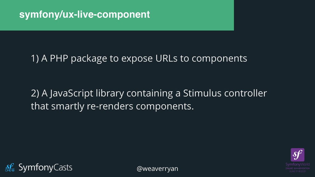 symfony/ux-live-component 1) A PHP package to e...
