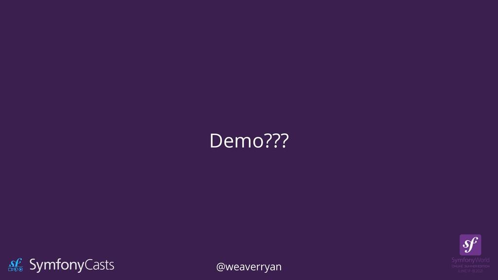 Demo??? @weaverryan