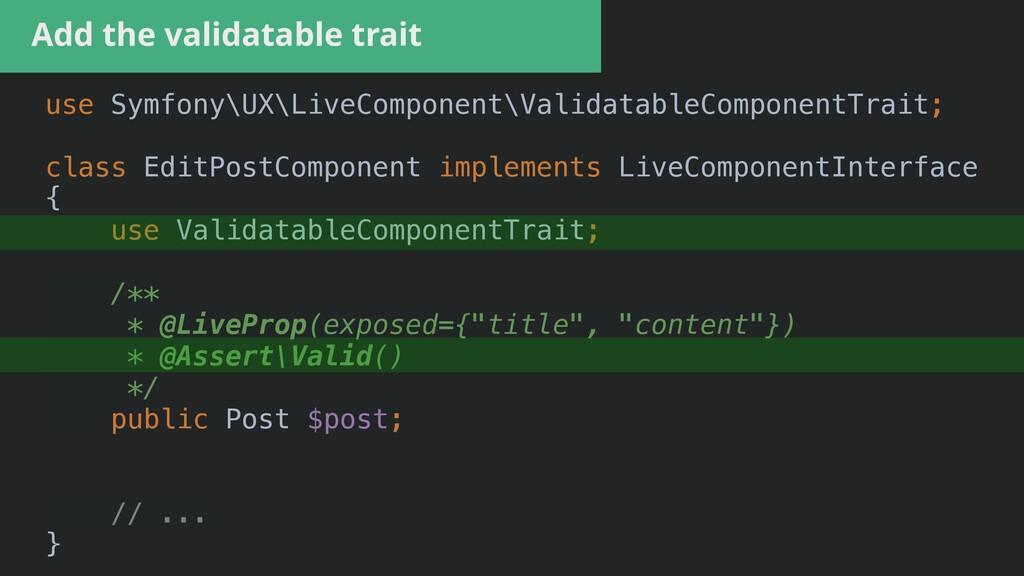 Add the validatable trait use Symfony\UX\LiveCo...