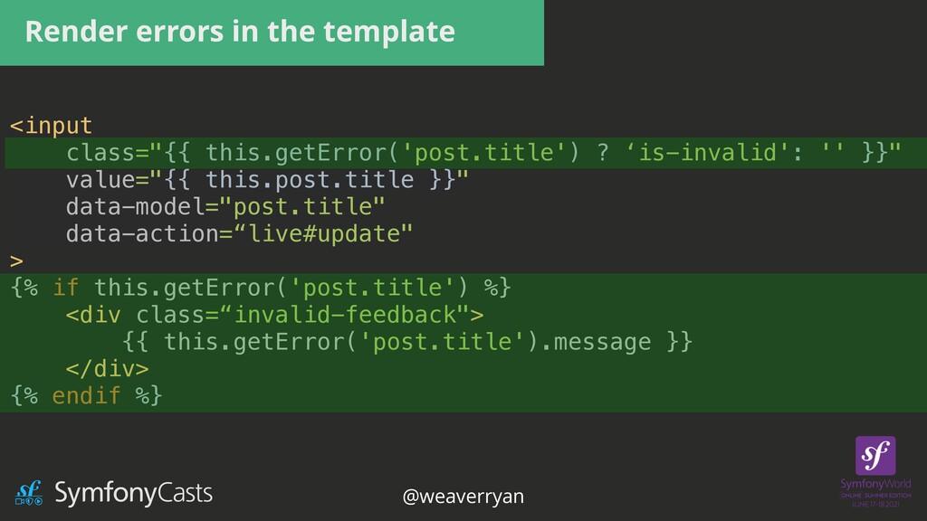 "Render errors in the template <input   class=""{..."