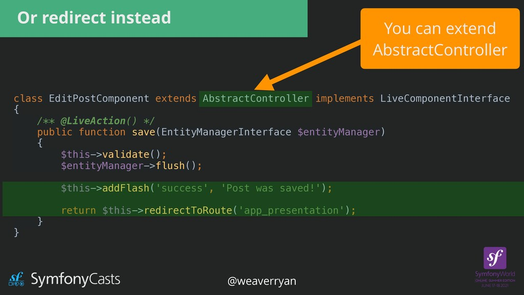 Or redirect instead You can extend   AbstractCo...