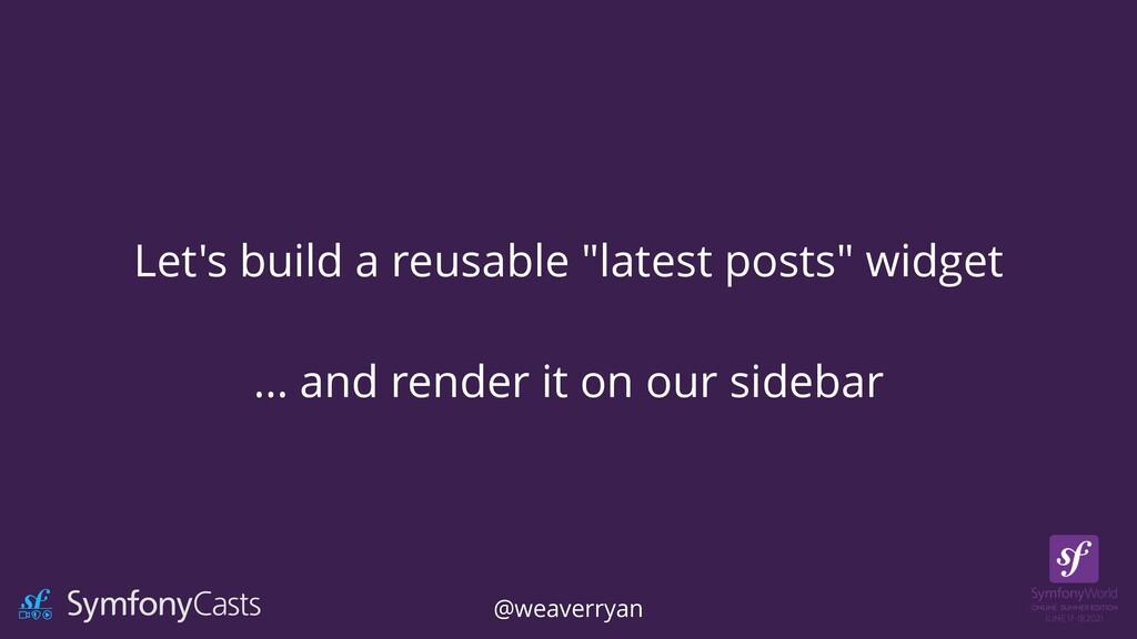 """Let's build a reusable """"latest posts"""" widget   ..."""