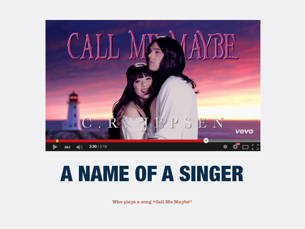 """Who plays a song """"Call Me Maybe"""" A NAME OF A SI..."""