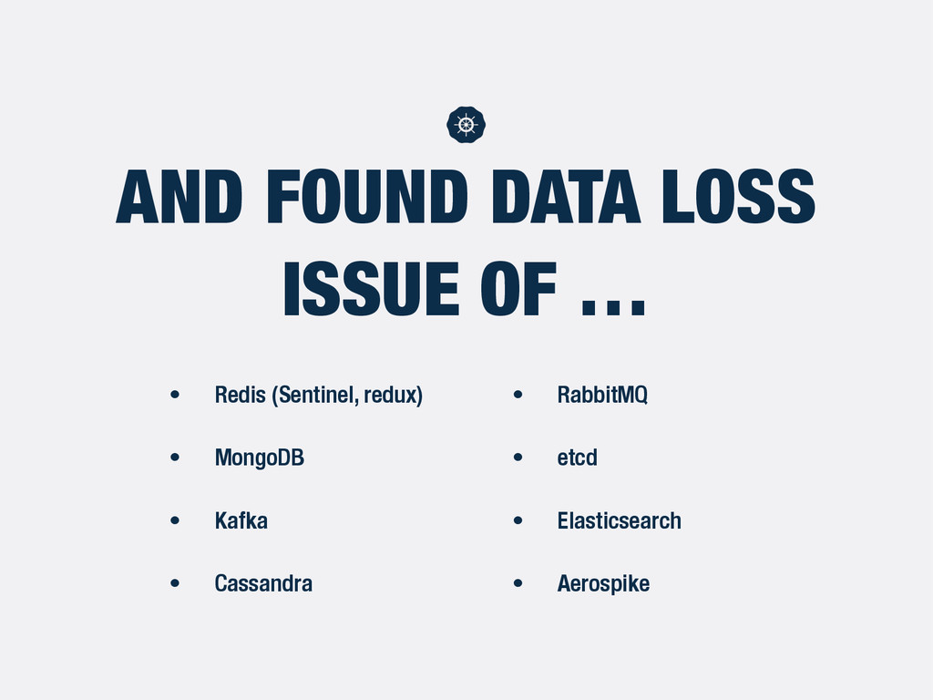 AND FOUND DATA LOSS ISSUE OF … • Redis (Sentine...