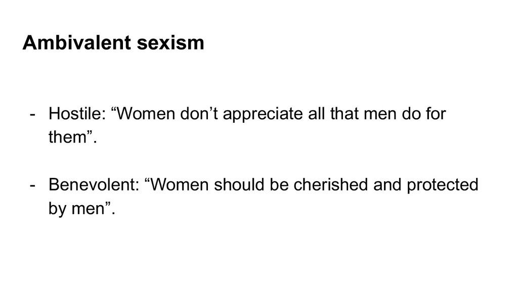 """Ambivalent sexism - Hostile: """"Women don't appre..."""