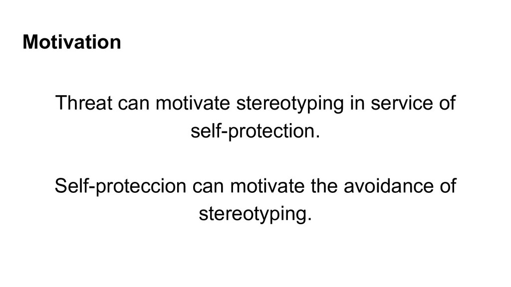 Motivation Threat can motivate stereotyping in ...