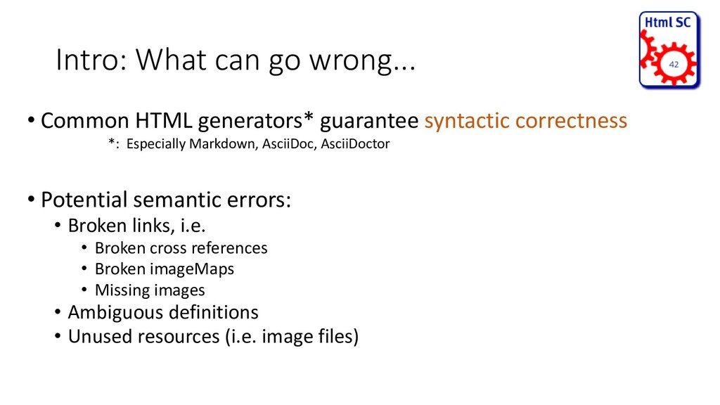 Intro: What can go wrong... • Common HTML gener...