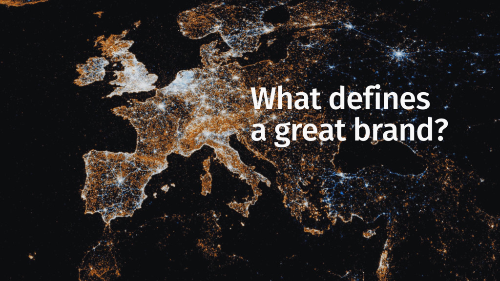 What defines a great brand?
