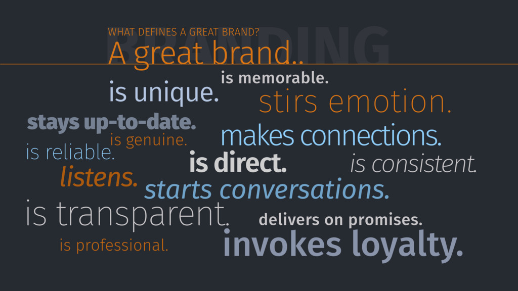 BRANDING WHAT DEFINES A GREAT BRAND? stirs emot...