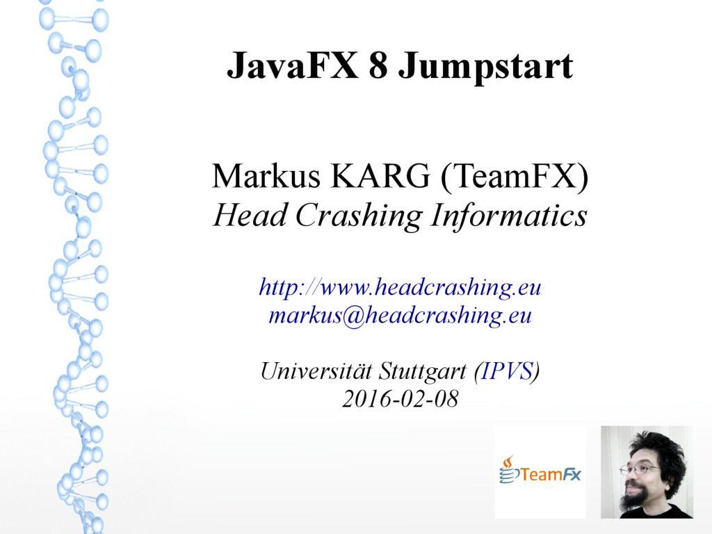 1 JavaFX 8 Jumpstart Markus KARG (TeamFX) Head ...