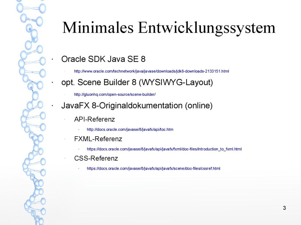 3 Minimales Entwicklungssystem ● Oracle SDK Jav...